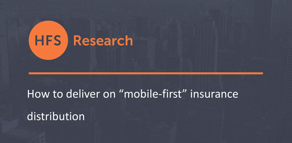"""How To Deliver On """"Mobile-First"""" Insurance Distribution"""