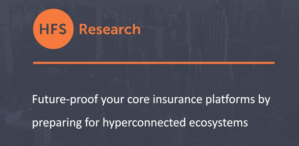 Future-proof your core insurance platforms by preparing for hyperconnected ecosystems