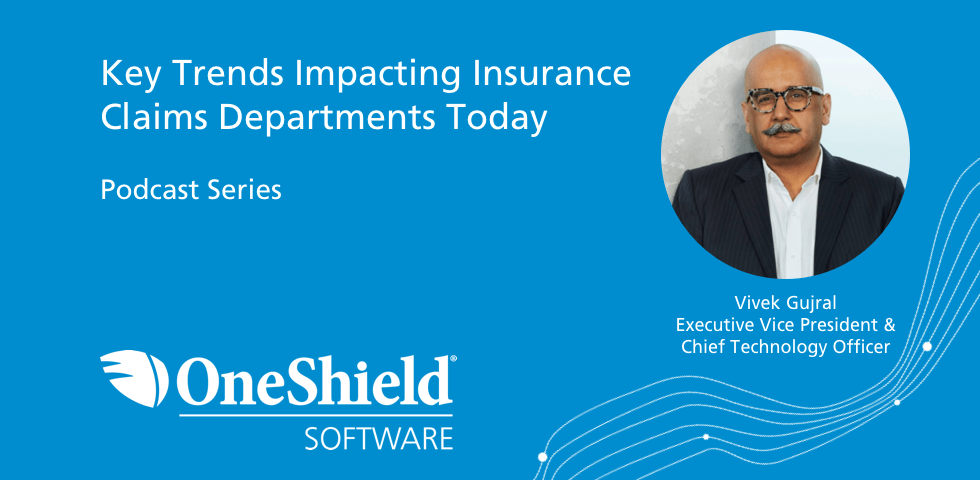 Key Trends Impacting Insurance Claims Departments Today; Vivek Gujral, CIO
