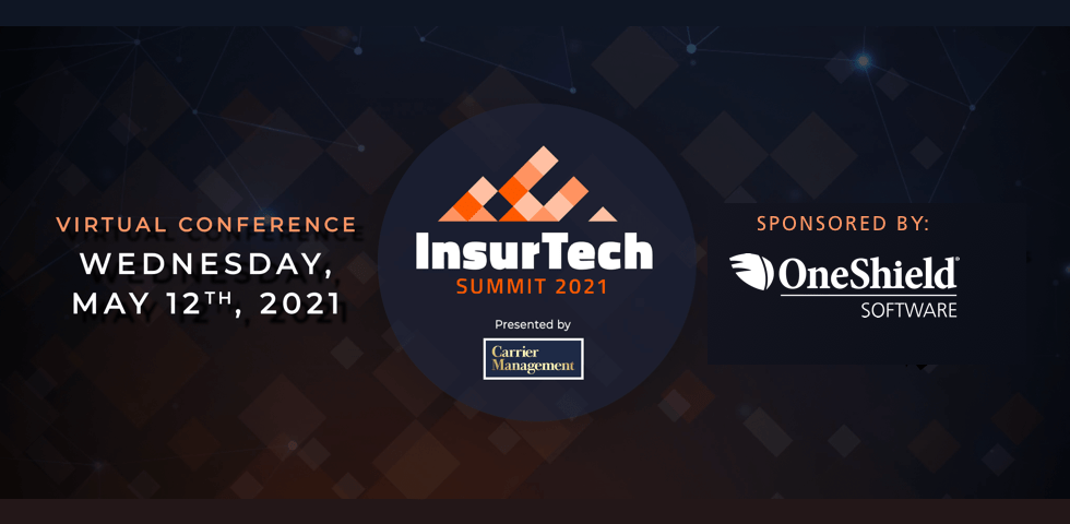 InsurTech Summit 2021, Presented by Carrier Management, Sponsored by OneShield Software